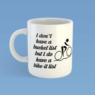 I don't have a bucket list but I do have a bike-it list mug