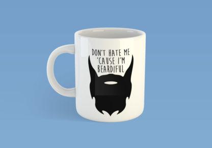 Don't Hate Me Cause I'm Beardiful Mug