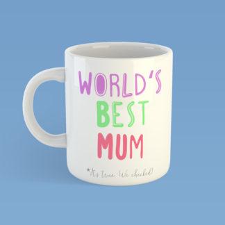 World's Best Mum It's True, We Checked Mug