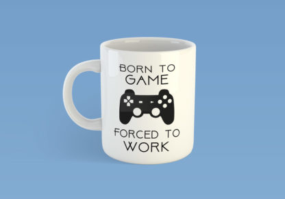 Born To Game Forced To Work Mug