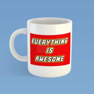 Everything Is Awesome Mug