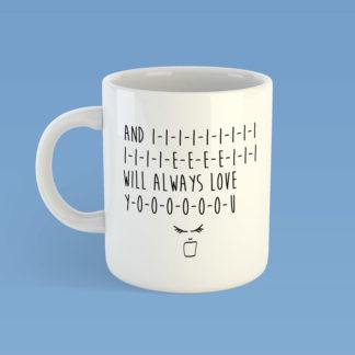 And I Will Always Love You Mug