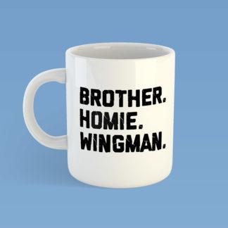 Brother Homie Wingman Mug