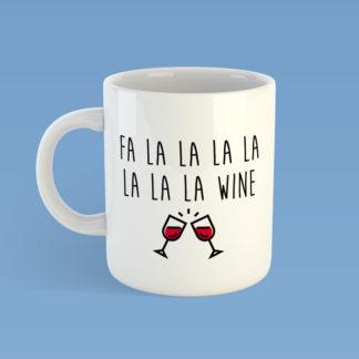 Fa La La La La Wine Mug